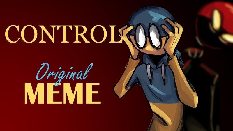 CONTROL [Original MEME] (Countryhumans)