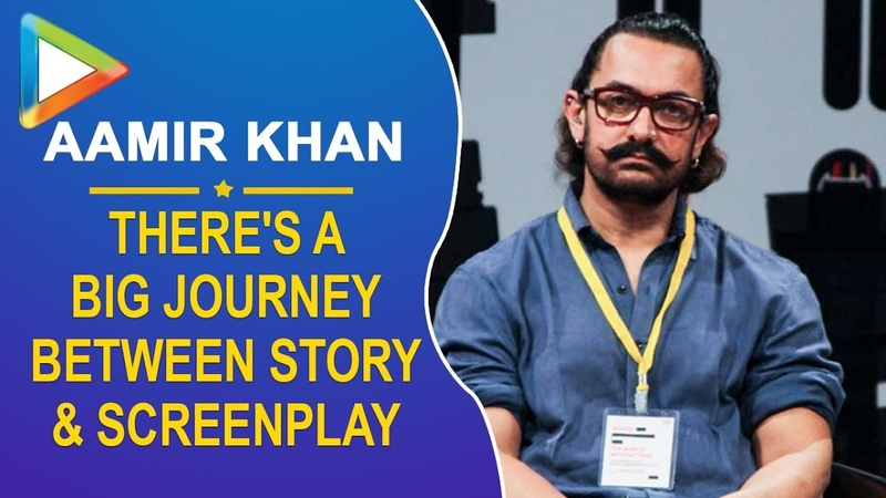 There's a big journey between Story and Screenplay: Aamir Khan