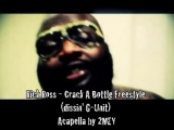 Rick Ross - Crack A Bottle Freestyle (dissin G-Unit) (Acapella) (by 2MEY)