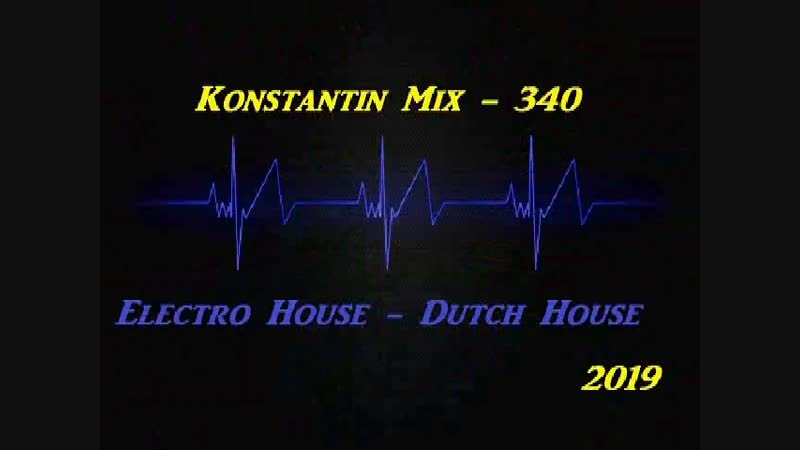 Konstantin Mix - 340 Electro House-Dutch House