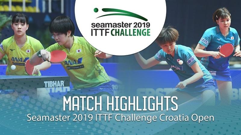Hitomi SatoHonoka H. vs Miyuu KiharaMiyu N.   2019 ITTF Challenge Croatia Open (Final)