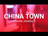 Jackie Jone$ey - CHINA TOWN (prod. by shiva)