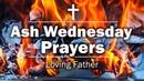 Ash Wednesday Prayers - Loving Father