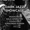 31.08 / DARK JAZZ SHOWCASE / MMW 2018