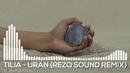 Tilia - Uran (RezQ Sound Remix) Premiera