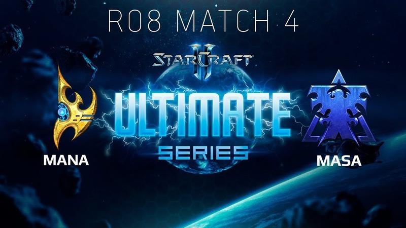 Ultimate Series 2018 Season 2 Global Playoff - Ro8 Match 4: MaNa (P) vs MaSa (T)