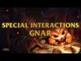 Gnar Special Interactions Towards Garen, Rammus, Fizz, Annie And Nocturne
