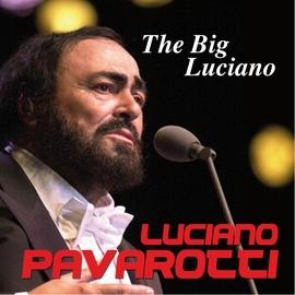 Luciano Pavarotti альбом The Big Luciano