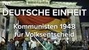 Wer wollte nach dem Krieg eine Volksabstimmung zur Deutschen Einheit