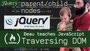 JQuery Dom Traversal find parent and child nodes Beau teaches JavaScript