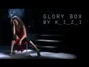 KIZI - Glory Box