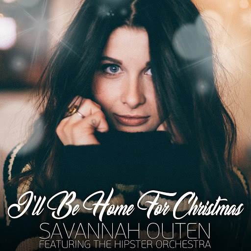 Savannah Outen альбом I'll Be Home for Christmas (feat. The Hipster Orchestra)