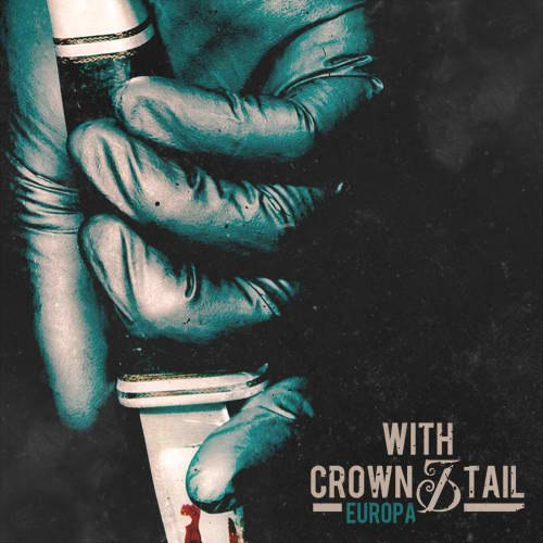 With Crown and Tail - Europa (2012)
