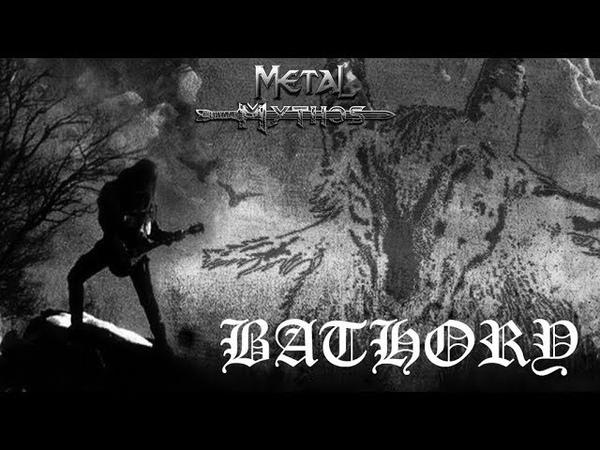 Metal Mythos BATHORY