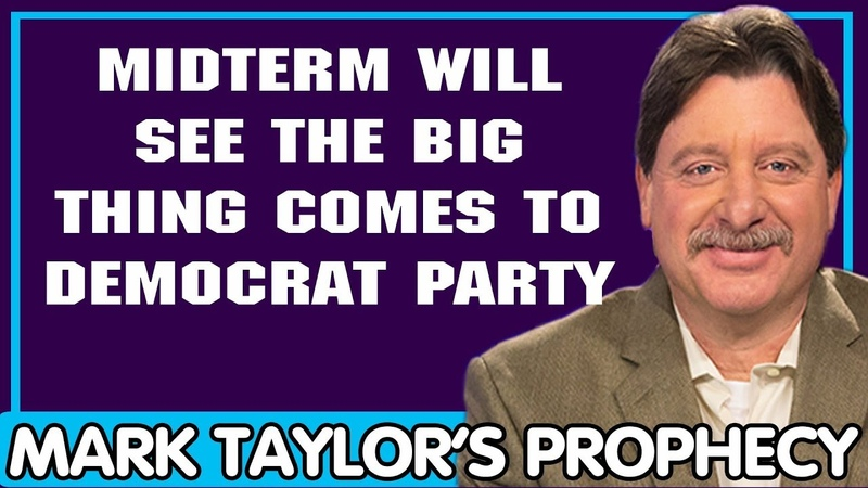 Mark Taylor Update 12/10/2018 — MIDTERM WILL SEE THE BIG THING COMES TO DEMOCRAT PARTY