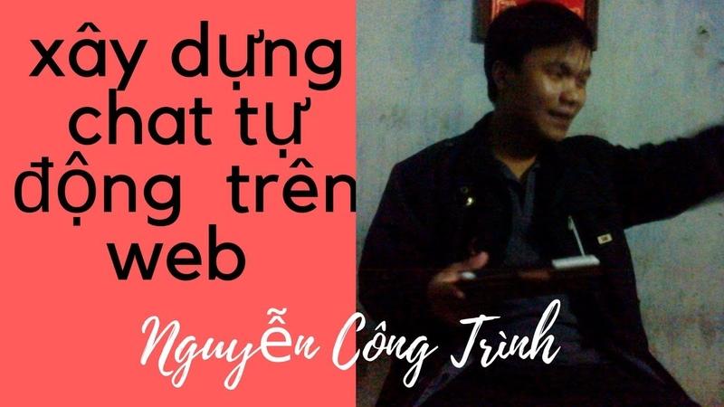 Xây dựng chat tự động trên web-xây dựng hệ thống marketing online-Nguyễn Công Trình