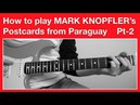 Mark Knopfler Postcards from Paraguay How to play SOLO Full track