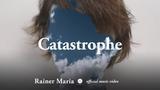 Rainer Maria - Catastrophe [OFFICIAL MUSIC VIDEO]