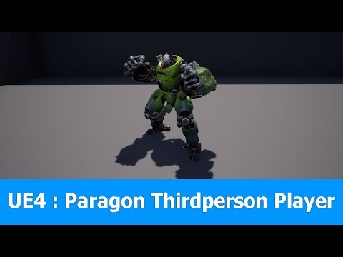 Unreal Engine 4 Paragon Third person Player Tutorial