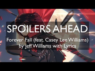 [Ch. 9 SPOILERS] Forever Fall (feat. Casey Lee Williams) by Jeff Williams with Lyrics [Incomplete]