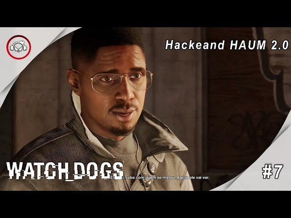 Watch dogs 2, Hackeand HAUM 2.0 Gameplay 7 PT-BR