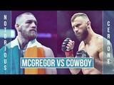 McGregor vs Cowboy Promo Trailer NOTORIOUS VS CERRONE