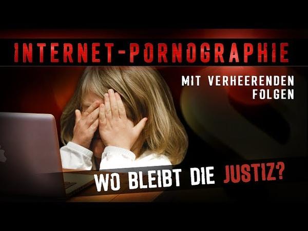 Internet-Pornographie mit verheerenden Folgen: Wo bleibt die Justiz? | 03.08.2018 | www.kla.tv/12808