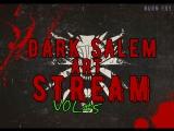 Dark Salem Art. S#5 (слушаем Ведьмака)