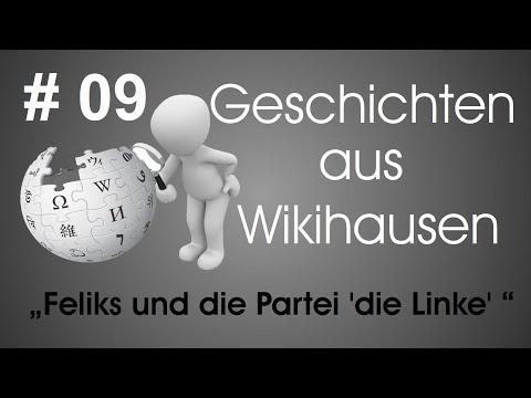 Wikipedia - Geschichten aus Wikihausen 09: Feliks und die Partei 'die Linke'