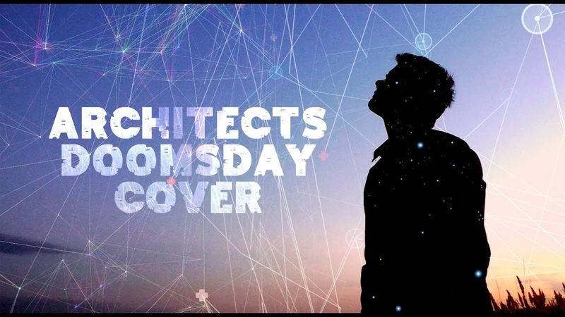 ARCHITECTS - DOOMSDAY (MAYERS ACOUSTIC COVER)