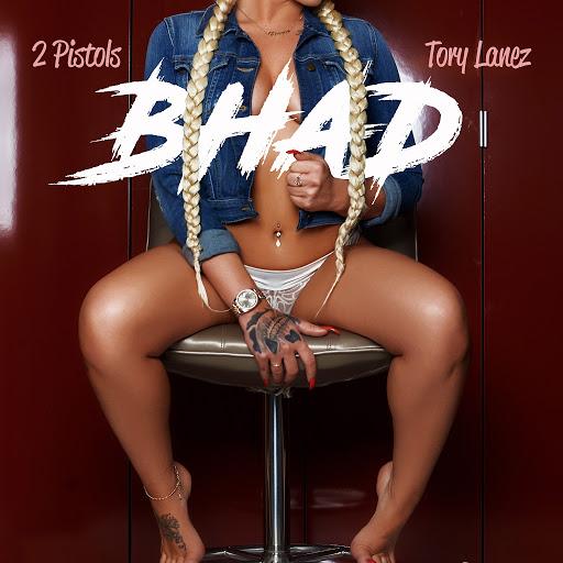 2 Pistols альбом Bhad (feat. Tory Lanez)
