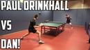 Paul Drinkhall vs TableTennisDaily's Dan!