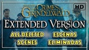 DELETED SCENES / ESCENAS ELIMINADAS - Extended Version/Versión Extendida CRIMES OF GRINDELWALD - HD