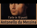 Antonello da Messina: vita e opere in 10 punti