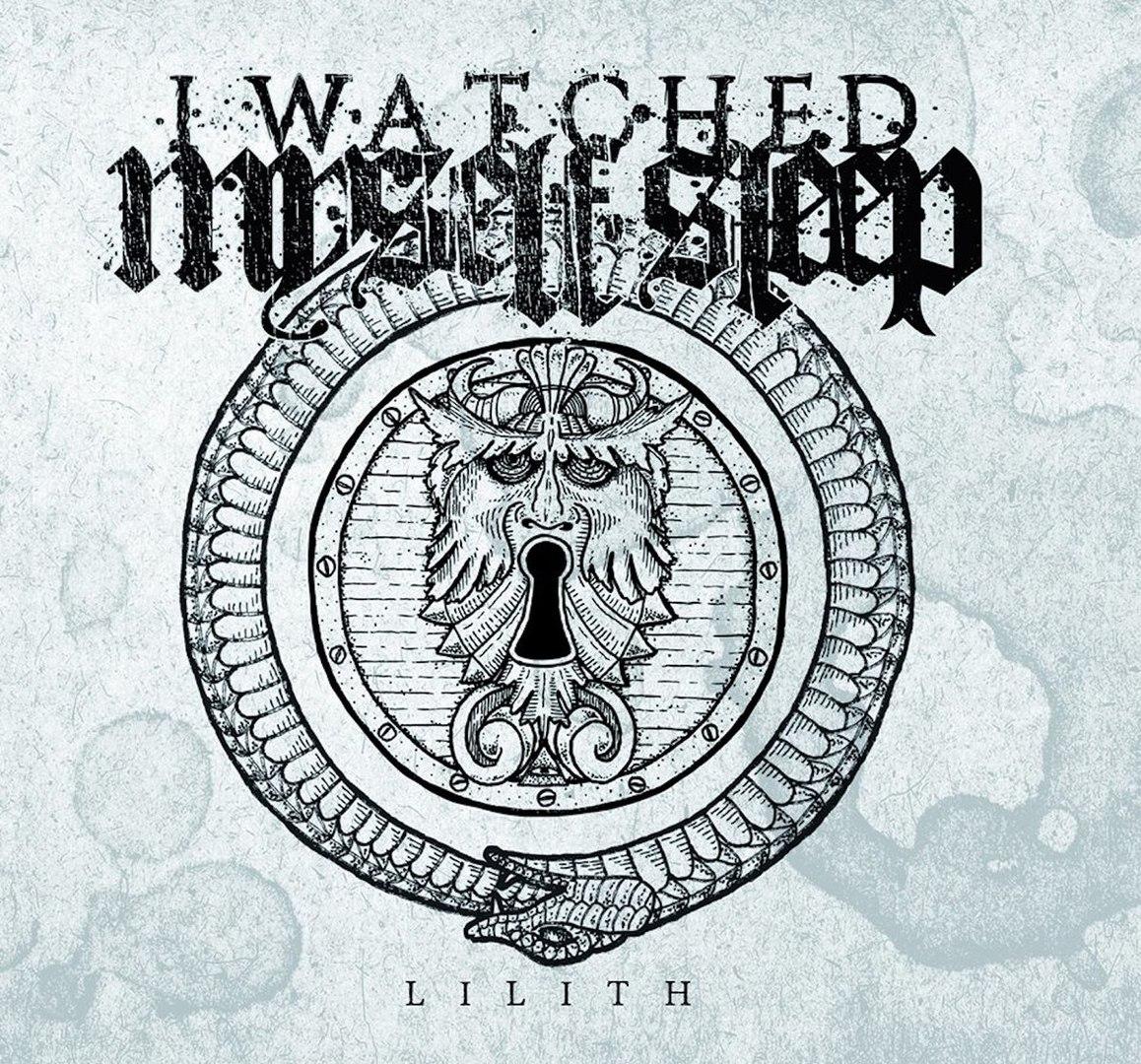 I Watched Myself Sleep - Lilith [EP] (2016)