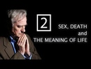 RICHARD DAWKINS SEX DEATH AND THE MEANING OF LIFE Episode 2