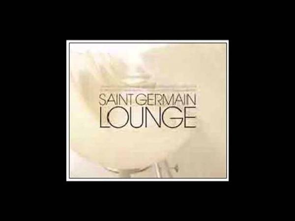 Saint Germain - Lounge Compilation