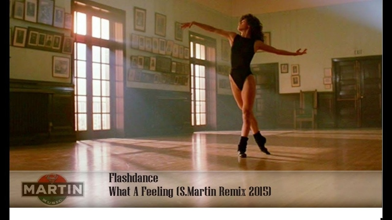 Flashdance - What A Feeling S.Martin Remix 2015