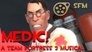 SFM MEDIC A Team Fortress 2 Musical
