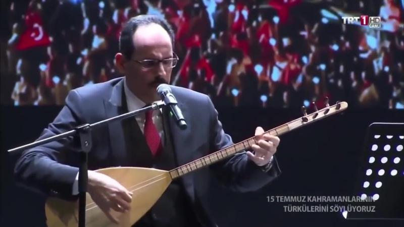 """15 Temmuz şehitleri anısına """"Gör Nic'olur"""" türküsü - Yavuz Bingöl - İbrahim Kalın.mp4"""