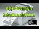 How to Install and Configure zebra barcode printer