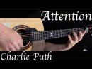 Charlie Puth - Attention - Fingerstyle Guitar