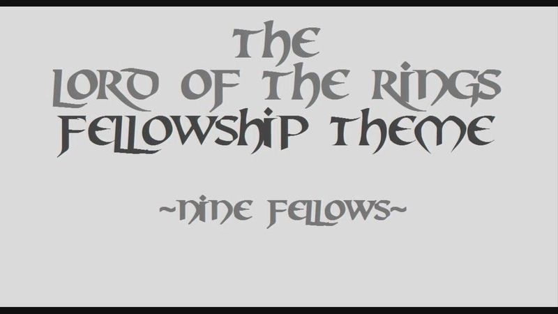 The Lord Of The Rings: Fellowship Theme [part 1]