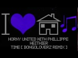 Horny United With Phillippe Heithier - Time (Bongoloverz Remix) HD