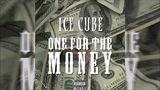 Ice Cube - One For the Money (Teaser)