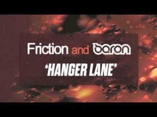 Friction & Baron - Hanger Lane