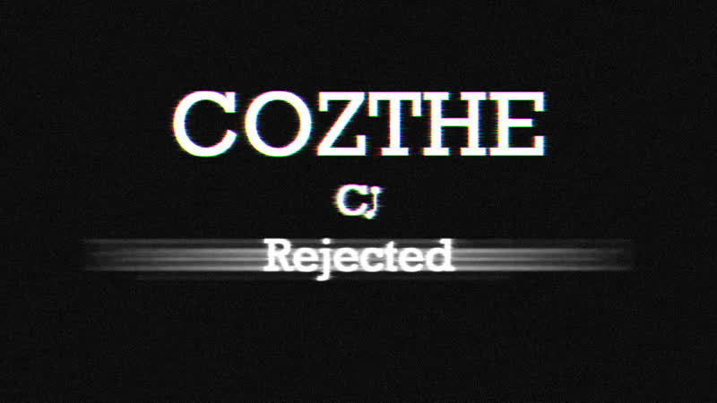 Cozthe | Rejected