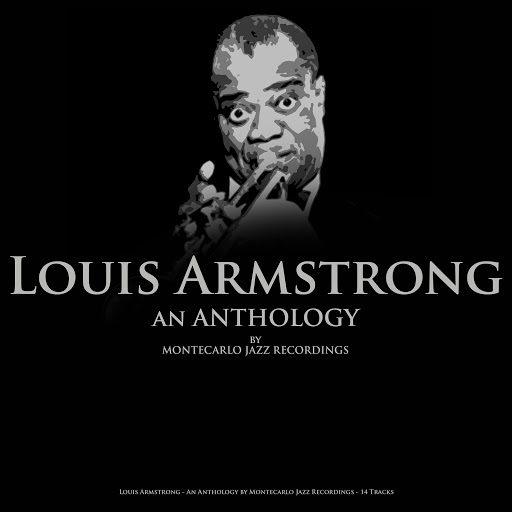 Louis Armstrong альбом Louis Armstrong - An Anthology by Montecarlo Jazz Recordings