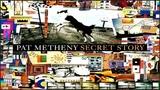 Pat Metheny - Secret Story (Full Album) Disk 2 HD