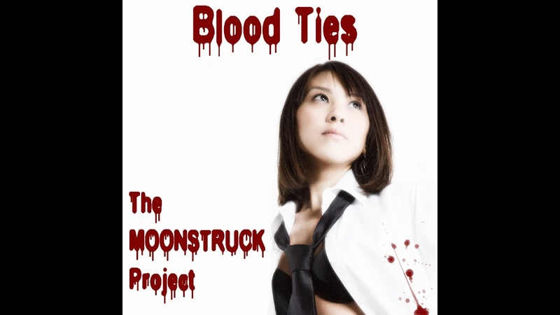 The MOONSTRUCK Project - Blood Ties - Graeme Young, R.B.Deep.